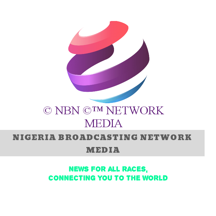 NIGERIA BROADCASTING NETWORK MEDIA NEWS ©NBN©™ Network Media